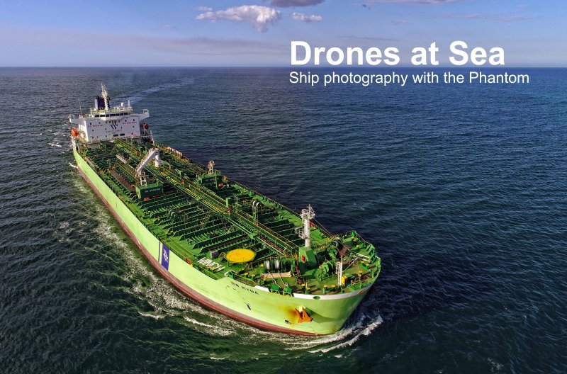 Life at Sea from the Air– Photographing Ships with the Phantom 4 Pro