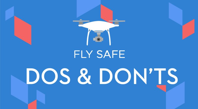 The Dos and Don'ts of Drone Flying