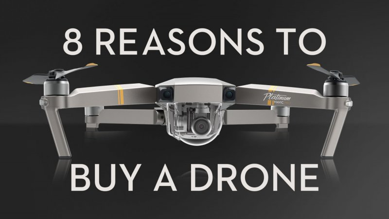 8 Reasons to Buy a Drone